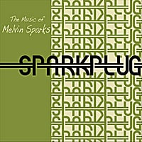 Sparkplug | The Music of Melvin Sparks