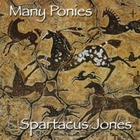 Spartacus Jones | Many Ponies
