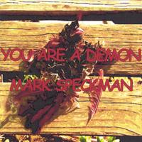 Mark Speckman | You are a Demon