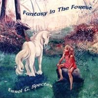 Errol G. Specter | Fantasy In  The Forest