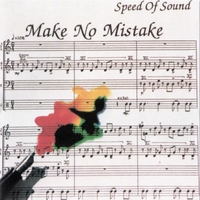 Speed of Sound | Make No Mistake