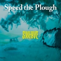 Speed The Plough | Swerve