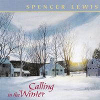 Spencer Lewis | Calling in the Winter