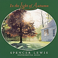 Spencer Lewis | In the Light of Autumn
