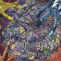 Spiderfingers | For Today