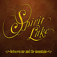 Spirit Lake | Between Me and the Mountain