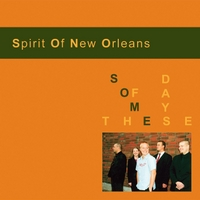 Spirit of New Orleans | Some of These Days