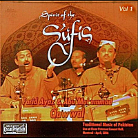 Farid Ayaz & Abu Muhammad Qawwal | Spirit of the Sufis, Vol. 1
