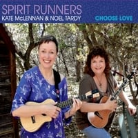 Spirit Runners | Choose Love (feat. Kate McLennan and Noel Tardy)