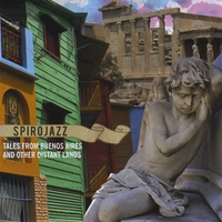 Spirojazz | Tales of Buenos Aires and Other Distant Lands