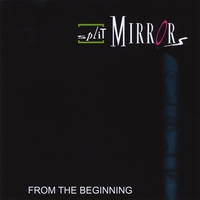 Split Mirrors | From The Beginning