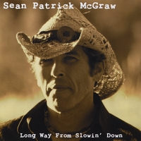 Sean Patrick McGraw | Long Way From Slowin' Down