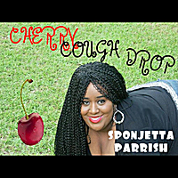 Sponjetta Parrish | Cherry Cough Drop