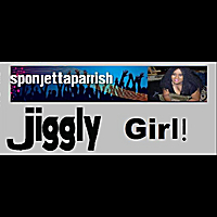 Sponjetta Parrish | Jiggly Girl