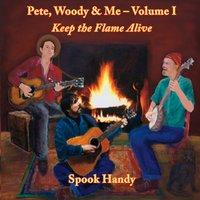 Pete, Woody & Me: Keep the Flame Alive, Vol. I