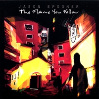 Jason Spooner | The Flame You Follow
