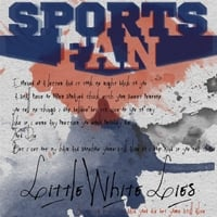 Sports Fan | Little White Lies