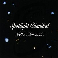 Spotlight Cannibal | Mellow Dramatic