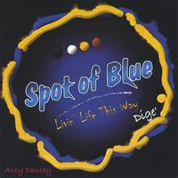 Spot of Blue | Livin' Life This Way