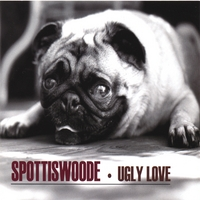 Spottiswoode | Ugly Love