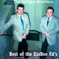 Sprague Brothers | Best of the Essbee Cd's