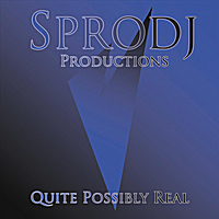 Sprodj Productions | Quite Possibly Real