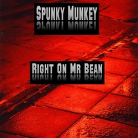 Spunky Munkey | Right On Mr Bean