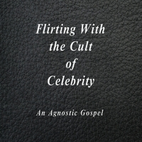 Sputnik Weazel | Flirting With the Cult of Celebrity
