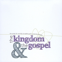 Seattle Pacific University Worship Arts Ensemble | The Kingdom & The Gospel