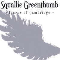 Squallie Greenthumb | Icarus of Cambridge