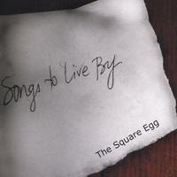 The Square Egg | Songs To Live By
