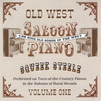 Squeek Steele | Old West Saloon Piano, Vol. 1