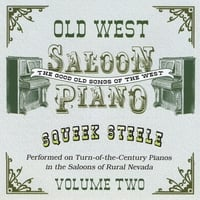 Squeek Steele | Old West Saloon Piano, Vol.2