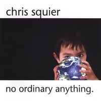 Christopher Squier | no ordinary anything.