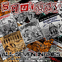 "Squiggy | All Seven Inches : The Complete 7"" Record Collection"
