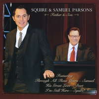 Squire Parsons & Samuel Parsons | Father & Son