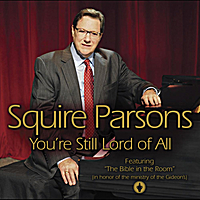 Squire Parsons | You're Still Lord of All