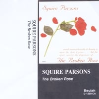 Squire Parsons | The Broken Rose