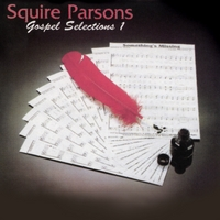 Squire Parsons | Gospel Selections I
