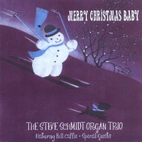 Steve Schmidt Organ Trio(Featuring Bill Caffie) | Merry Christmas Baby