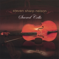 Steven Sharp Nelson | Sacred Cello