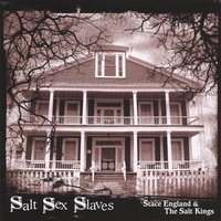 Stace England & The Salt Kings | Salt Sex Slaves