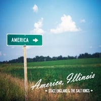 Stace England & The Salt Kings: America, Illinois