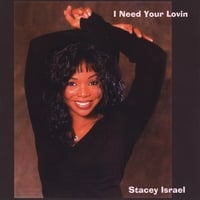 Stacey Israel | I Need Your Lovin