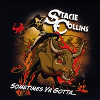Stacie Collins | Sometimes Ya Gotta