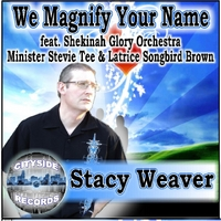 Stacy Weaver | We Magnify Your Name