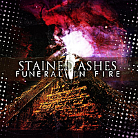 Stained Ashes | Funeral in Fire
