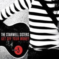 The Stairwell Sisters | Get Off Your Money
