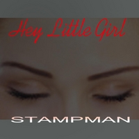 Stampman | Hey Little Girl