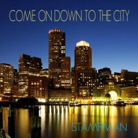 Stampman | Come On Down to the City